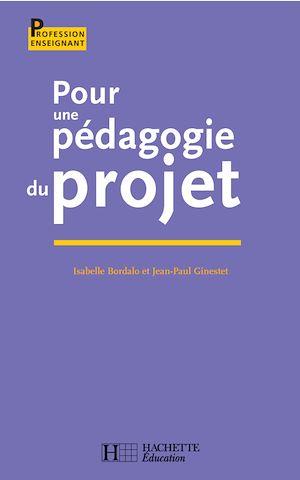 Téléchargez le livre :  Pour une pédagogie du projet
