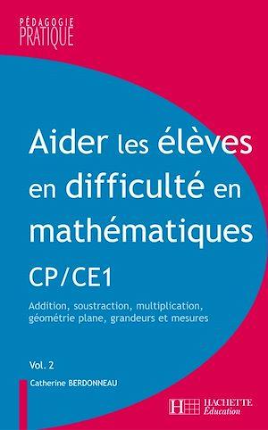 Téléchargez le livre :  Aider les élèves en difficulté en maths CP et CE1 - Tome 2