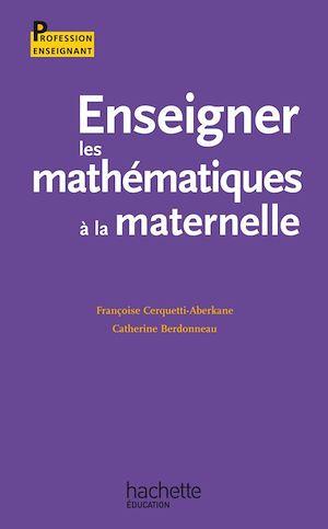 Téléchargez le livre :  Enseigner les mathématiques à l'école à la maternelle