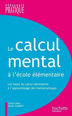 Téléchargez le livre :  Le calcul mental à l'école élémentaire