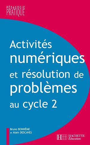 Téléchargez le livre :  Activités numériques et résolution de problèmes au cycle 2