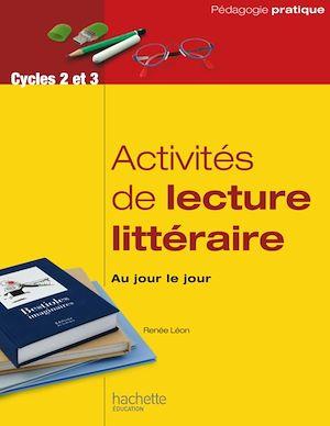 Téléchargez le livre :  Activité de lecture litteraire, au jour le jour