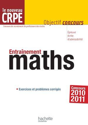Téléchargez le livre :  Entrainement pour le CRPE : mathématiques