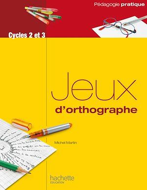 Téléchargez le livre :  Jeux d'orthographe