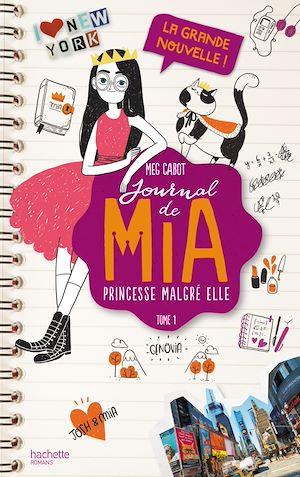 Téléchargez le livre :  Journal de Mia - Tome 1 - La grande nouvelle