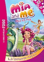 Télécharger le livre :  Mia & Me 11 - La lanterne magique