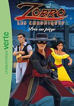 Télécharger le livre :  Les chroniques de Zorro 04 - Pris au piège