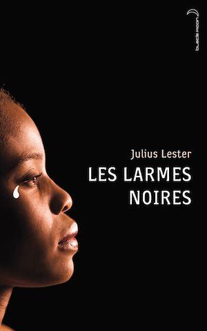 Téléchargez le livre :  Les larmes noires