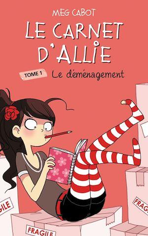 Téléchargez le livre :  Le Carnet d'Allie 1 - Le déménagement