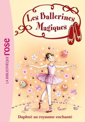 Téléchargez le livre :  Les Ballerines Magiques 01 - Daphné au royaume enchanté