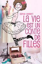 Télécharger le livre :  La vie est un conte de filles 1