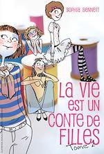 Télécharger le livre :  La vie est un conte de filles 2