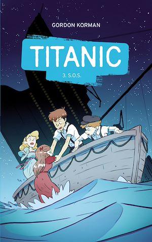 Téléchargez le livre :  Titanic 3 - S.O.S