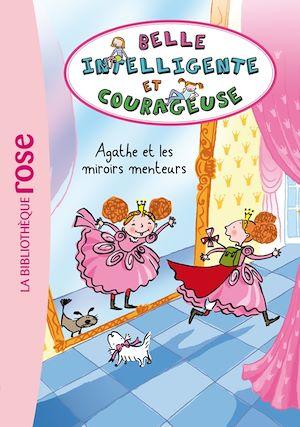 Téléchargez le livre :  Belle, Intelligente et Courageuse 01 - Agathe et les miroirs menteurs