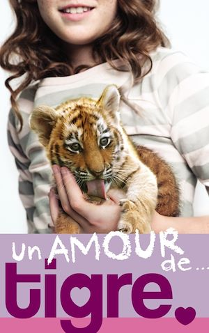 Téléchargez le livre :  Un amour de... 1- Un amour de tigre