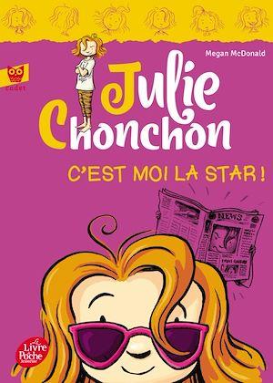 Téléchargez le livre :  Julie Chonchon - Tome 4 - C'est moi la star !