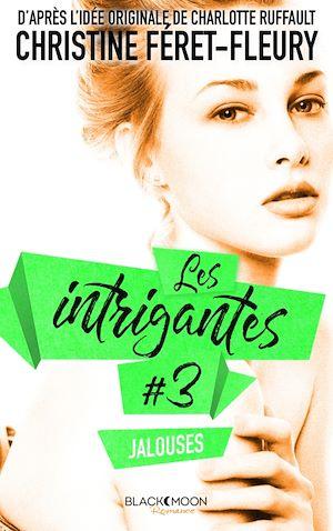 Téléchargez le livre :  Les Intrigantes - Tome 3 - Jalouses