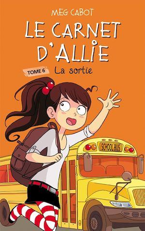 Téléchargez le livre :  Le carnet d'Allie 6 - La sortie
