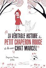 Télécharger le livre :  La véritable histoire du Petit Chaperon Rouge et de son chat Marcel