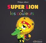 Télécharger le livre :  Super Lion et les couleurs
