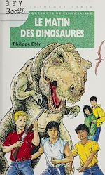 Télécharger le livre :  Les Conquérants de l'impossible : Le Matin des dinosaures