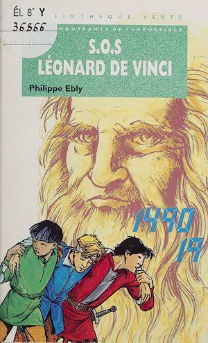 Téléchargez le livre :  Les conquérants de l'impossible : S.O.S. Léonard de Vinci