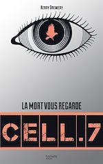 Télécharger le livre :  Cell. 7 - Tome 1 - Cell. 7