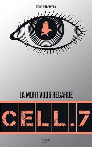 Téléchargez le livre :  Cell. 7 - Tome 1 - Cell. 7