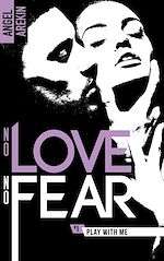 Télécharger le livre :  No love no fear - 1 - Play with me