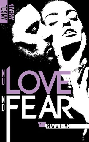 Téléchargez le livre :  No love no fear - 1 - Play with me