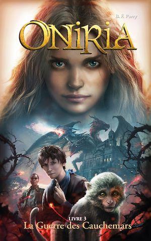 Oniria - Tome 3 - La Guerre des Cauchemars, co-édition Hachette/Hildegarde | Parry, B. F.. Auteur
