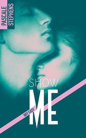 Téléchargez le livre :  Not easy - 1 - Show me