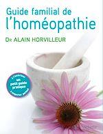 Télécharger cet ebook : Le guide familial de l'homéopathie