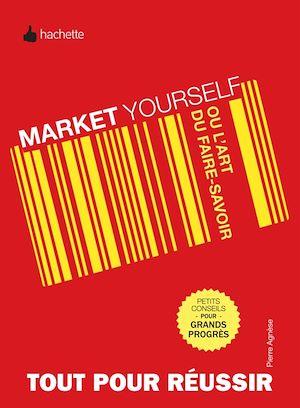 Téléchargez le livre :  Market yourself ou l'art du faire savoir