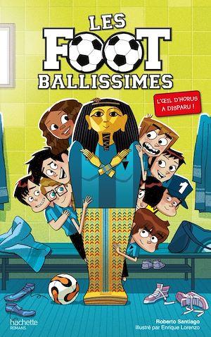 Téléchargez le livre :  Les Footballissimes - Tome 5 - L'oeil d'Horus a disparu !