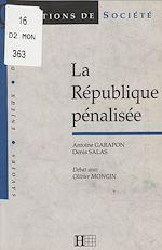 Télécharger le livre :  La République pénalisée