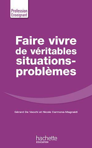 Téléchargez le livre :  Faire Vivre de véritables situations-problèmes
