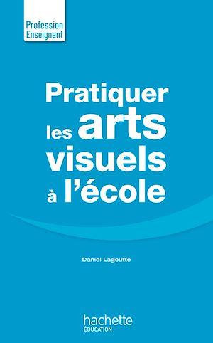 Téléchargez le livre :  Pratiquer Les Arts Visuels