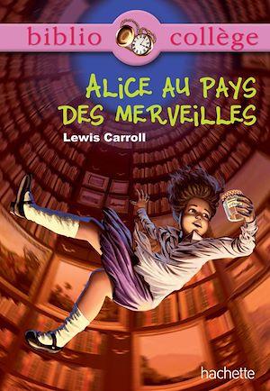 Téléchargez le livre :  Bibliocollège - Alice au pays des merveilles - n° 74