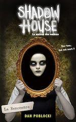 Télécharger le livre :  Shadow House - La Maison des ombres - Tome 1 - La Rencontre