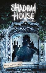 Télécharger le livre :  Shadow House - La Maison des ombres - Tome 2 - Cache-cache mortel