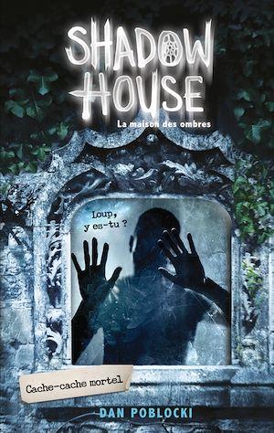 Téléchargez le livre :  Shadow House - La Maison des ombres - Tome 2 - Cache-cache mortel