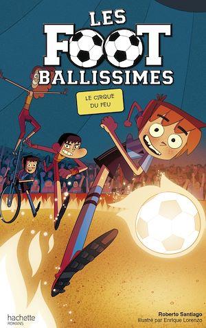 Téléchargez le livre :  Les Footballissimes - Tome 8 - Le Cirque du Feu
