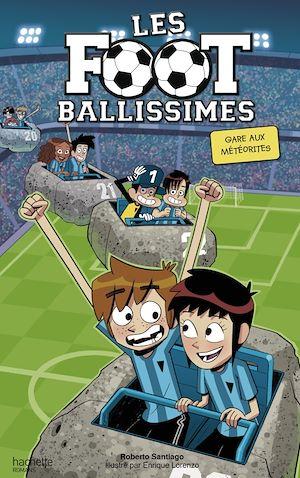 Téléchargez le livre :  Les Footballissimes - Tome 9 - Gare aux météorites