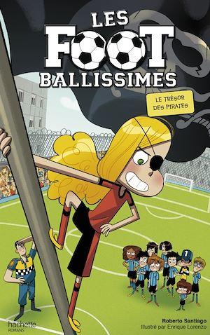 Téléchargez le livre :  Les Footballissimes - Tome 10 - Le trésor des Pirates
