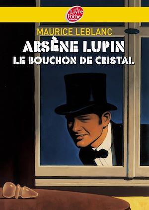 Téléchargez le livre :  Arsène Lupin, le bouchon de cristal - Texte intégral