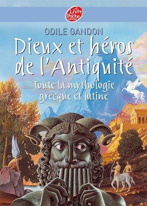 Téléchargez le livre :  Dieux et héros de l'Antiquité - Toute la mythologie grecque et latine