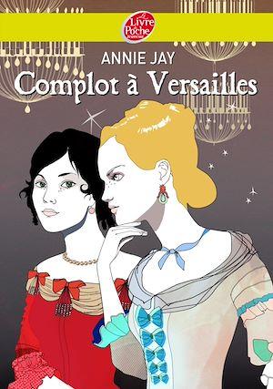 Téléchargez le livre :  Complot à Versailles
