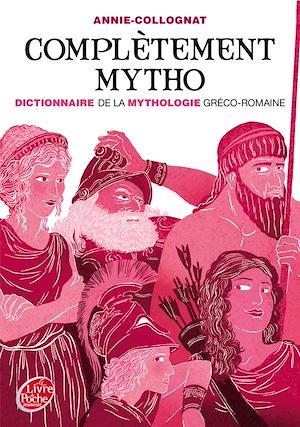 Téléchargez le livre :  Complètement mytho - Dieux et déesses de la mythologie