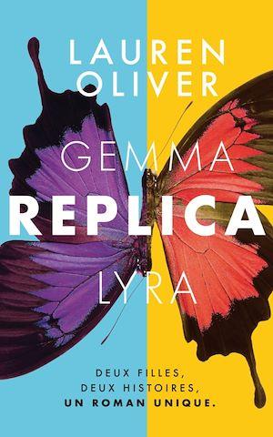 REPLICA | Oliver, Lauren. Auteur